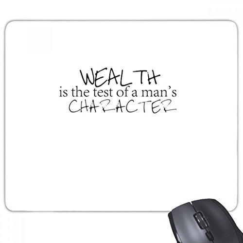 beatChong Slogan Reichtum ist der Test auf den Charakter eines Mannes Rectangle Griffige Gummi Mousepad Spiel Mauspad Geschenk