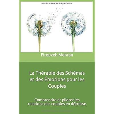 La Thérapie des Schémas et des Émotions  pour les Couples: Comprendre et piloter les relations des couples en détresse
