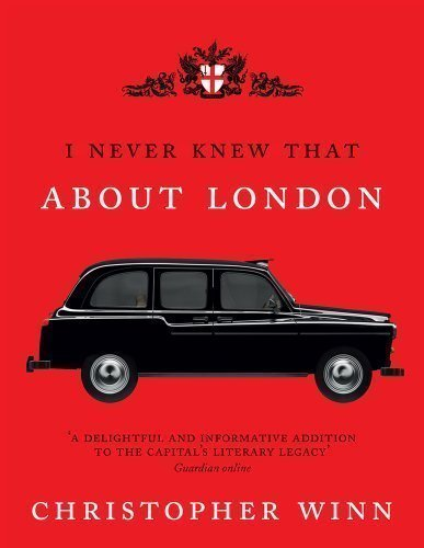 I Never Knew That About London Illustrated Illustrated Edition by Winn, Christopher published by Ebury Press (2011)