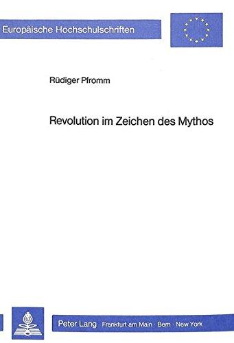 Revolution Im Zeichen Des Mythos: Eine Wirkungsgeschichtliche Untersuchung Von Louis Aragons Le Paysan de Paris (Europaeische Hochschulschriften / European University Studie)