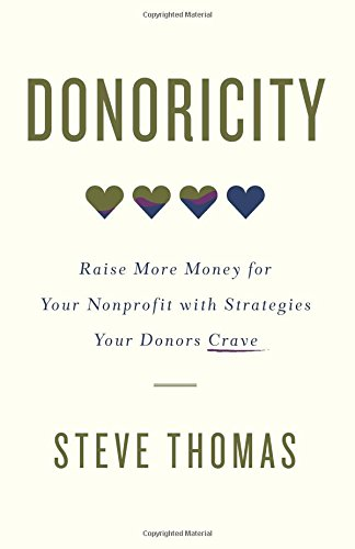 Donoricity: Raise More Money for Your Nonprofit with Strategies Your Donors Crave