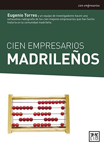 Cien empresarios madrileños por Eugenio Torres Olivares