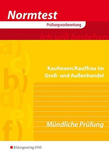 Normtest Kaufmann/Kauffrau im Groß- und Außenhandel: Mündliche Prüfung: Arbeitsheft