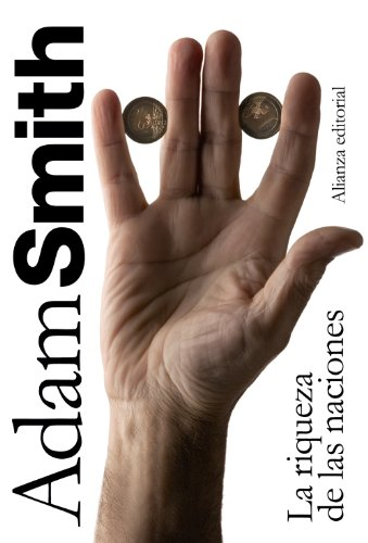 La riqueza de las naciones / An Inquiry Into the Nature and Causes of the Wealth of Nations por Adam Smith