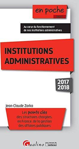 Institutions administratives : Les points clés des structures chargées, en France, de la gestion des affaires publiques
