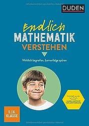 Endlich Mathematik verstehen 5./6. Klasse: Wirklich begreifen, Lernerfolge spüren