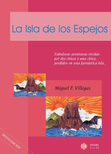 La Isla De Los Espejos por Miguel Fernández Villegas