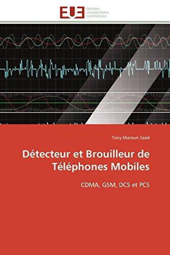 Détecteur et Brouilleur de Téléphones Mobiles: CDMA, GSM, DCS et PCS (Omn.Univ.Europ.) Gsm-cdma