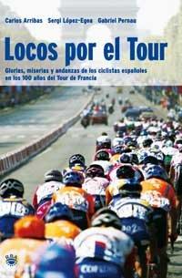 Locos por el tour (OTROS NO FICCIÓN) por Carlos Arribas