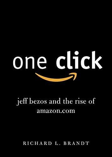 one click: jeff bezos e l' ascesa di amazon. it by richard l. brandt (2011-10-27)