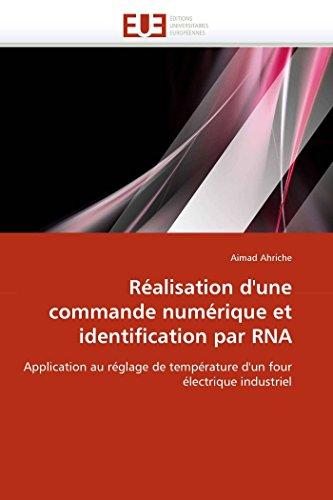 Réalisation d''une commande numérique et identification par rna par Aimad Ahriche