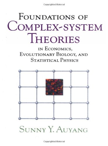 Foundations Complex-system Theories: In Economics, Evolutionary Biology, and Statistical Physics