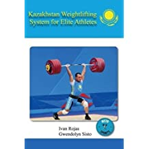 Kazakhstan Weightlifting System for Elite Athletes by Ivan Rojas (2015-10-29)