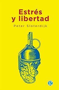 Estrés y Libertad par Peter Sloterdijk
