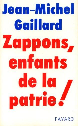 Zappons, enfants de la patrie ! (Documen...