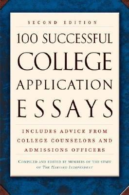 100 Successful College Application Essays [100 SUCCESSFUL COL APPLICATION]