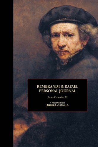 Rembrandt & Rafael Personal Journal: Volume 3 (Rembrandt & Rafael SimpleBooks© Collection)