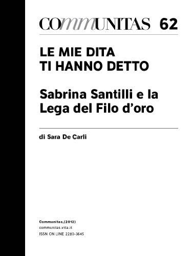 Le mie dita ti hanno detto. Sabrina Santilli e la Lega del Filo d'oro (Communitas Vol. 62)