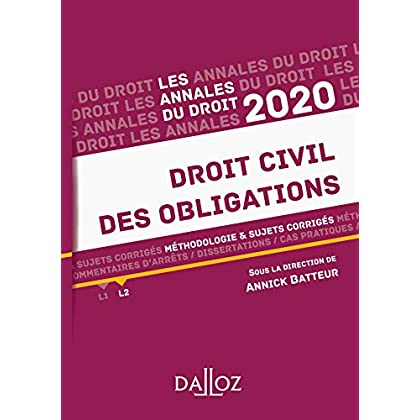 Annales Droit civil des obligations 2020: Méthodologie & sujets corrigés
