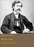 Wyatt Earp: US-Deputy Marshal