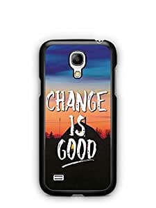 YuBingo Change is Good Designer Mobile Case Back Cover for Samsung Galaxy S4 Mini