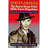 Ernie's America: The Best of Ernie Pyle's 1930's Travel Dispatches