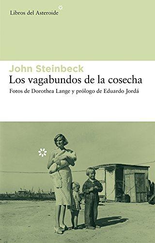 Los vagabundos de la cosecha (Libros del Asteroide nº 20) por John Steinbeck