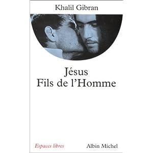 J?sus, fils de l'homme by Khalil Gibran (October 24,1995)