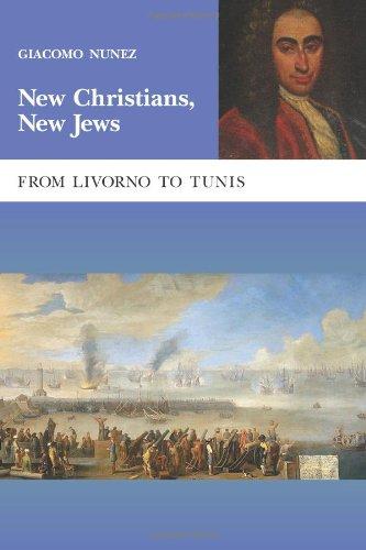 New Christians, New Jews: From Livorno to Tunis por Giacomo Nunez