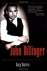 John Dillinger: The Life and Death of America's First Celebrity Criminal by Dary Matera (2005-05-10)