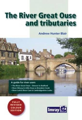 River Great Ouse and Tributaries by Andrew Hunter-Blair (2010-05-17)
