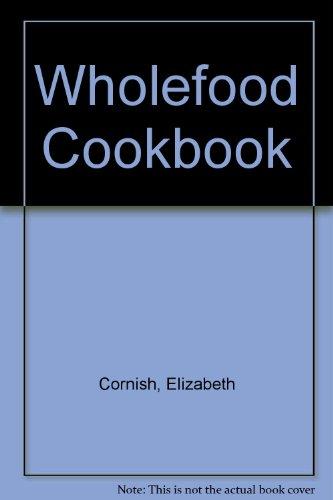 Descargar Libro Wholefood Cookbook de Elizabeth Cornish