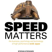 Speed Matters: The business, psychology and technology of high-performance web apps (Voices That Matter)
