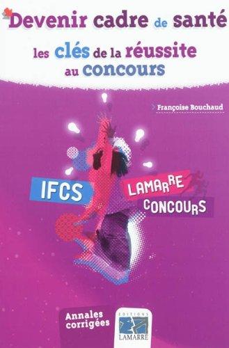 Devenir cadre de santé : Les clés de la réussite au concours par Françoise Bouchaud