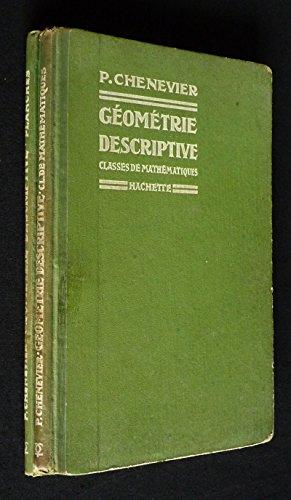 Géométrie descriptive. Classes de mathématiques (2 volumes) par Chenevier P.