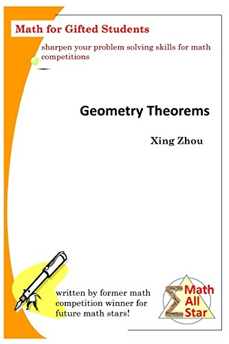 Geometry Theorems: Math for Gifted Students (Math All Star) por Xing Zhou