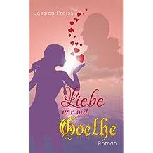 Liebe nur mit Goethe
