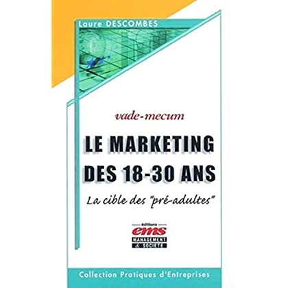 Le Marketing des 18-30 ans : La Cible des 'pré-adultes'
