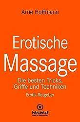 Erotische Massage | Erotischer Ratgeber / Eine sinnliche Massage kann eine der beglückendsten sexuellen Aktivitäten sein ...