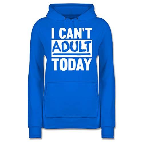 Shirtracer Festival - I Can't Adult Today - weiß - S - Himmelblau - JH001F - Damen Hoodie Baja Womens Sweatshirt