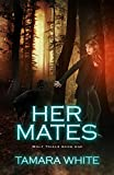 Her Mates (Wolf Trials Book 1) by Tamara White