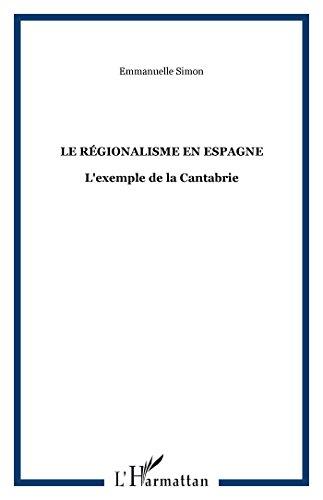 Le régionalisme en Espagne : L'exemple de la Cantabrie par Emmanuelle Simon
