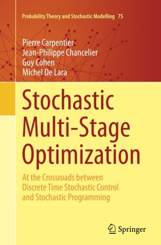 Stochastic Multi-Stage Optimization: At the Crossroads between Discrete Time Stochastic Control and Stochastic Programming (Probability Theory and Stochastic Modelling) par Pierre Carpentier