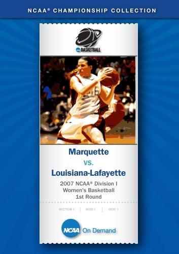2007 NCAA(r) Division I Women's Basketball 1st Round - Marquette vs. Louisiana-Lafayette Marquette Basketball