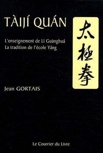 Taiji Quan : L'enseignement de Li Guanghua ; la tradition de l'école Yang