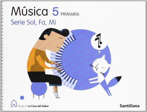 Proyecto La Casa del Saber, Sol, fa, mi, música, 5 Educación PriMaría