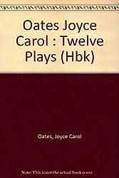 Oates Joyce Carol : Twelve Plays (Hbk)