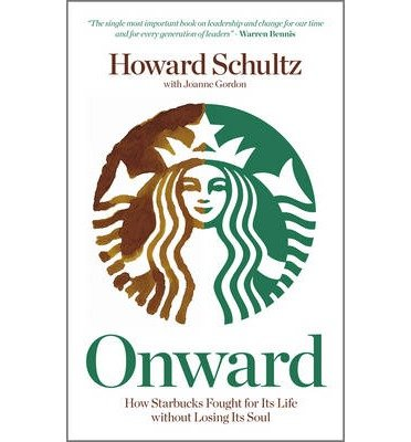 onward-how-starbucks-fought-for-its-life-without-losing-its-soul-author-howard-schultz-apr-2011