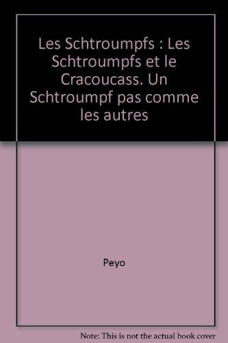 Les Schtroumpfs : Les Schtroumpfs et le Cracoucass. Un Schtroumpf pas comme les autres