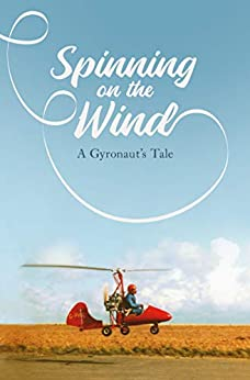 Spinning on the Wind: A Gyronaut's Tale by [Jennings, Shirley]